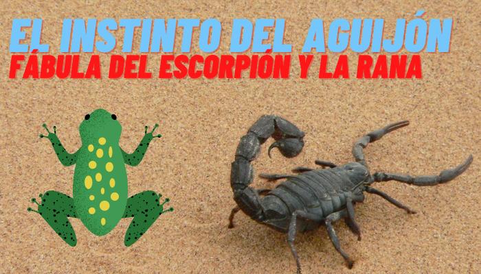 EL INSTINTO DEL AGUIJÓN (Fábula del Escorpión y la Rana)