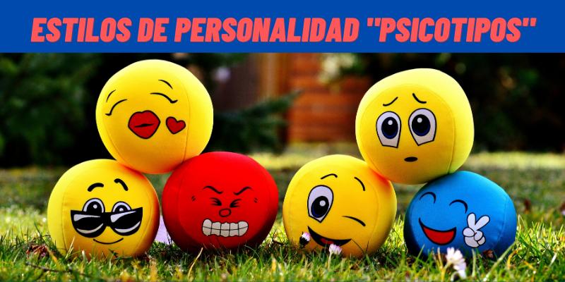 """ESTILOS DE PERSONALIDAD """"PSICOTIPOS"""""""