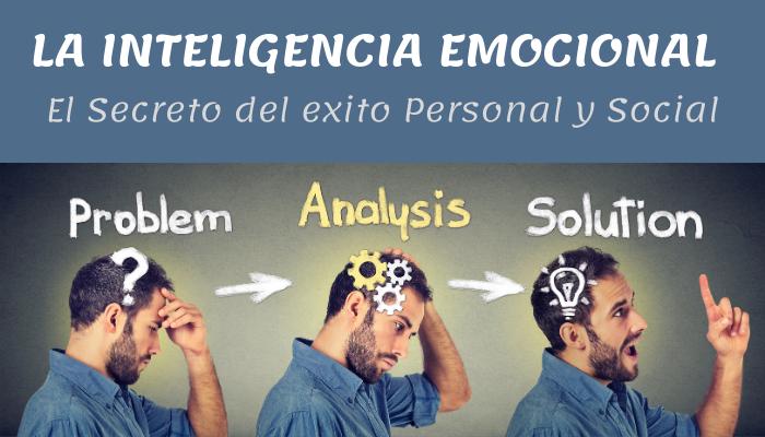 LA INTELIGENCIA EMOCIONAL (El Secreto del exito Personal y Social)