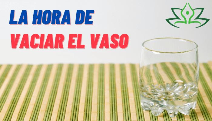 """La Hora de """"VACIAR EL VASO"""""""